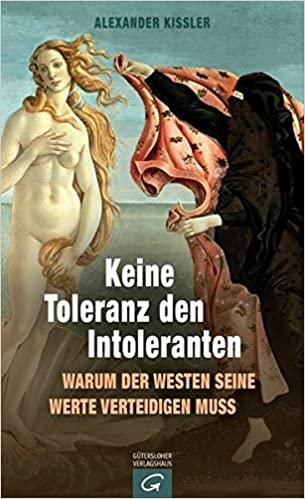 Keine Toleranz den Intoleranten: Warum der Westen seine Werte verteidigen muss (Deutsch)